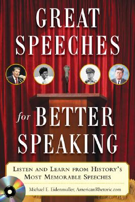 Great Speeches for Better Speaking By Eidenmuller, Michael E., Ph.D.